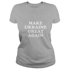 Make Ukraine Great Again Donald Trump Parody T-Shirt  #gift #ideas #Popular #Everything #Videos #Shop #Animals #pets #Architecture #Art #Cars #motorcycles #Celebrities #DIY #crafts #Design #Education #Entertainment #Food #drink #Gardening #Geek #Hair #beauty #Health #fitness #History #Holidays #events #Home decor #Humor #Illustrations #posters #Kids #parenting #Men #Outdoors #Photography #Products #Quotes #Science #nature #Sports #Tattoos #Technology #Travel #Weddings #Women