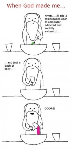 When God Made Me… Yup, that's me