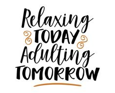 Free SVG cut file - Relaxing today Adulting tomorrow