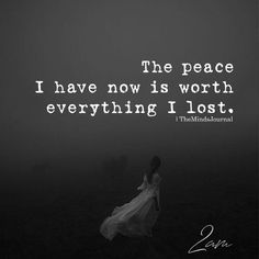 The Peace I Have Now Is Worth the Loss