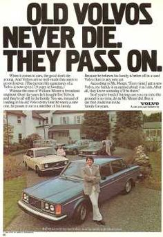 1980 Volvo 240 Ad: Old Volvos Never Die. They Pass On.