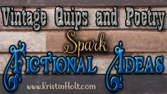 Vintage Quips and Poetry Spark Fictional Ideas