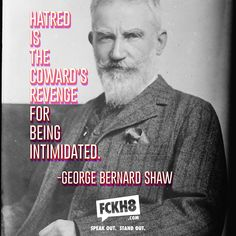 George Bernard Shaw has many famous quotes, this one in particular displays a strong message about hatred among other people. The quote most certainly makes you have a different perspective on hatred towards others. Hatred Quotes, All Quotes, Change Quotes, Famous Quotes, Meaning Of Education, London School Of Economics, George Bernard Shaw, Peaceful Protest, Anti Racism
