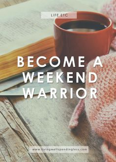Productive Living Tips | Become a Weekend Warrior | 10 Ways to Make the Most of Your Free Days | 3 Day Weekend Tips | Fun Weekend Tips | via @lwsl