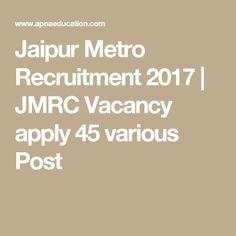Jaipur Metro Recruitment 2017 | JMRC Vacancy apply 45 various Post