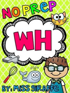 WH worksheets & activities! Over 45 fun NO PREP printables to practice the WH sound! Worksheets, cut and pastes, literacy stations, creative writing - everything you need to just print and go for teaching WH!