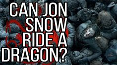 Can Jon Snow Ride a Dragon in Game of Thrones? If you are wondering if Jon Snow will ride one of Danerys' dragons in Game of Thrones check out this video - https://www.youtube.com/watch?v=2Y88hsJR6OQ