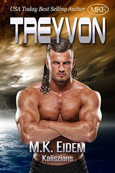 Treyvon (Kaliszian Book 2) by M.K. Eidem https://smile.amazon.com/dp/B01N19EWH3/ref=cm_sw_r_pi_dp_x_T4Q8ybMV5WPE3