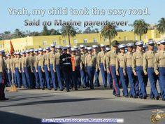 """Yeah, my child took the easy road. Said no Marine parents ever. Marine Corps Humor, Us Marine Corps, Marine Jokes, Once A Marine, Marine Mom, Marines Boot Camp, Mcrd San Diego, Marines Funny, Usmc Love"