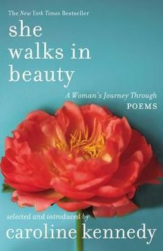 In She Walks in Beauty, Caroline Kennedy has once again marshaled the gifts of our greatest poets to pay a very personal tribute to the human experience,...