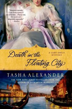 Death in the Floating City: A Lady Emily Mystery (Lady Emily Mysteries) by Tasha Alexander,http://www.amazon.com/dp/1250029767/ref=cm_sw_r_pi_dp_6mcKsb1C5846W5R2