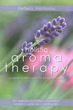 Free Kindle Book - [Health & Fitness & Dieting][Free] Holistic Aromatherapy: A Greek healer's quest for a fragrant world Fitness Diet, Health Fitness, Carrier Oils, Green Cleaning, Healer, Chemistry, Aromatherapy, Health Care, Essential Oils