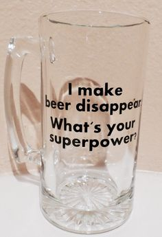 Custom Beer Mug, I Make Beer Disappear. What's Your Superpower?, Wedding Gift or Party Favor by DashofFlair on Etsy Like and Repin. Thx Noelito Flow. http://www.instagram.com/noelitoflow