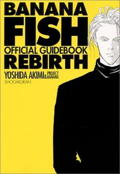 BANANA FISH REBIRTH Official Guide Book Yoshida Akimi Japanese Manga Anime -324