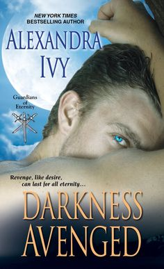 Darkness Avenged by Alexandra Ivy - Book 10 of The Guardians of Eternity series.