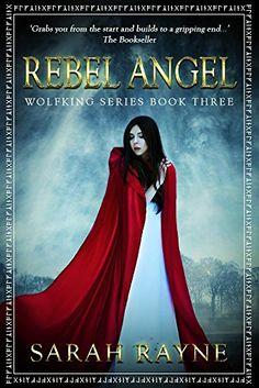 Rebel Angel (Wolfking Series Book 3) by Sarah Rayne https://www.amazon.com/dp/B01HICTD1Y/ref=cm_sw_r_pi_dp_CJ7CxbNDE2ZHD