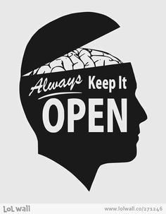 Keep it open!