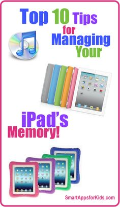 Top Ten Tips for Managing Your iPad's Memory! http://www.smartappsforkids.com/2013/05/top-ten-tips-to-manage-your-ipads-memory.html