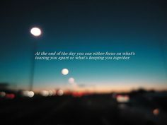 At the end of the day quotes bokeh night city day lights life together focus