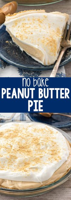 No Bake Peanut Butter Pie - this easy no bake pie recipe is all peanut butter with a no bake crust! It's so creamy and everyone loves it! (Lemon Butter Dessert)