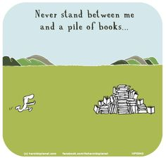 Harold's Planet: Never stand between me and a pile of #books