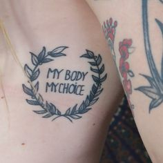 MY BODY MY CHOICE tattoo, feminist tattoo, feminist and floral, tatouage féministe, mon corps mon choix
