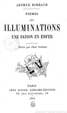 Poèmes : les Illuminations, Une saison en Enfer. Notice par Paul Verlaine