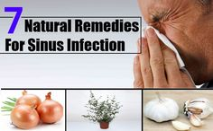 *** 7 Natural Remedies for Sinus Infection  -- 1: Garlic (natural antibiotic)  2: Onions (anti-fungal)  3: Eucalyptus (natural antibiotic)  4: Tea Tree Oil (anti-bacterial)  5: Zinc (anti-viral properties)  6: White Tea (natural antibiotic)  7: Hot Fluids