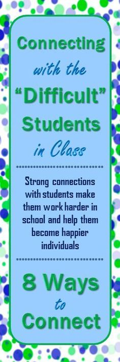 Eight ways to connect and reach your most difficult and challenging students