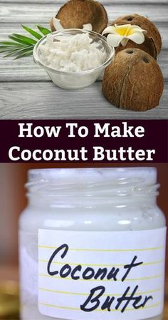 How to make coconut butter at home using natural ingredients. Simple recipe