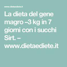 La dieta del gene magro –3 kg in 7 giorni con i succhi Sirt. – www.dietaediete.it