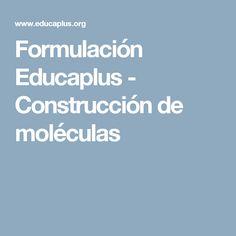 Formulación Educaplus - Construcción de moléculas