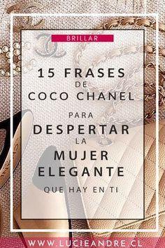 Descubre en este artículo 15 frases de Coco #Chanel que deberían guiar a todas las mujeres modernas para revelar su #elegancia y #feminidad. #feminismo #inspiración #quotes #style #cocochanel #girlpower #mujer #elegante #chile #frenchtouch #bloggerlatina #autoestima #moda #fashion #tips