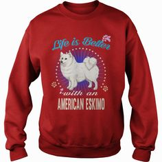 American Eskimo Life Is Better With An American Eskimo Dog Lover, Order HERE ==> https://www.sunfrog.com/Pets/121818735-634039954.html?8273, Please tag & share with your friends who would love it, #xmasgifts #superbowl #renegadelife   #bowling #chihuahua #chemistry #rottweiler #family #holidays #events #gift #home #decor #humor #illustrations