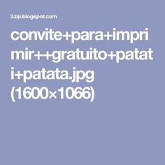 convite+para+imprimir++gratuito+patati+patata.jpg (1600×1066)