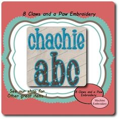 Chachie Embroidery Font Applique and Filled