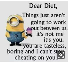 55 Ideas Diet Humor Funny So True Minions Quotes For 2019 Funny Minion Memes, Minions Quotes, Funny Jokes, Hilarious, Funny Food, Minion Humor, Minion Sayings, Silly Memes, Funny Shit