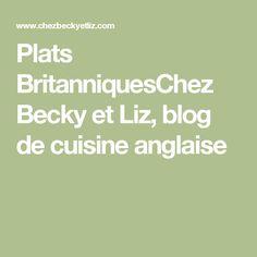 Plats BritanniquesChez Becky et Liz, blog de cuisine anglaise