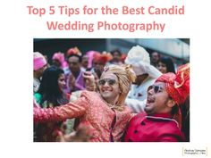 Top 5 tips for the best candid wedding photograhpy