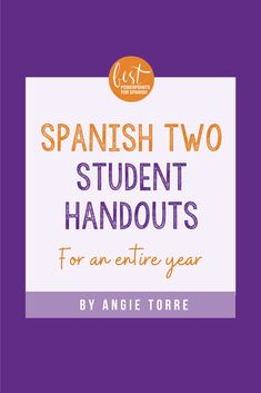 #SpanishTwoStudentHandouts for an Entire Year by Angie Torre includes review of Spanish One vocabulary and concepts and 105 pages of editable printables with explanations and demonstrations of all the Spanish Two vocabulary, verbs, and concepts.   #SpanishTwo #SpanishGrammar #SpanishClass #SpanishTeachers #SpanishResources #TeachingSpanish #SpanishLearning #SpanishHandouts #TeachMoreSpanish Spanish Grammar, Ap Spanish, Spanish Lessons, Teaching Spanish, Irregular Verbs, French Teacher, Student Engagement, Cheat Sheets, Cheating