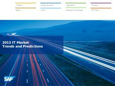 We are pleased to deliver the 2013 IT Market Trends and Predictions from industry and financial analysts. The attached market trends are summarized by SAP's fi… Market Trends, Financial Analyst, Clouds, Technology, Marketing, Reading, News, Tech, Word Reading