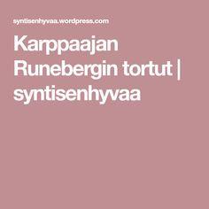 Karppaajan Runebergin tortut | syntisenhyvaa