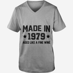 Made In 1979 Aged Like A Fine #Wine T-Shirt, Order HERE ==> https://www.sunfrog.com/LifeStyle/123486355-678942463.html?89699, Please tag & share with your friends who would love it, #renegadelife #christmasgifts #birthdaygifts