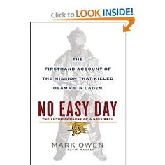 No Easy Day: The Autobiography of a Navy Seal: The Firsthand Account of the Mission That Killed Osama Bin Laden: Mark Owen, Kevin Maurer: 9780525953722: Amazon.com: Books