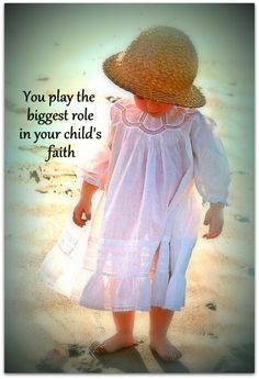 Train up a child in the way he should go: and when he is old, he will not depart from it..Proverbs 22:6