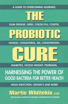 The Probiotic Cure: Harnessing the Power of Good Bacteria for Better Health