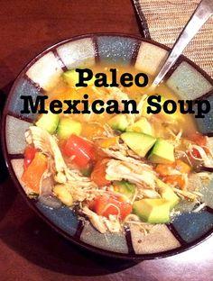 Framing Cali: Paleo Mexican Soup - A Whole 30 Recipe
