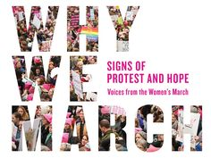Releasing March 14th Why We March: Signs of Protest and Hope--Voices from the Women's March (ISBN 9781579658281 $14.95)