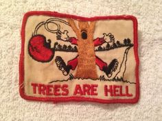 Vintage Trees Are Hell Funny Cloth Patch Skiing Motorcycle 70's