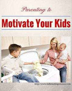 Parenting to Motivate Your Kids